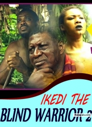 IKEDI THE BLIND WARRIOR 2