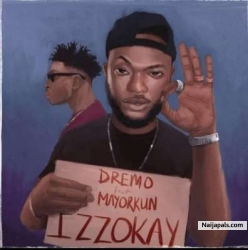 Izzokay Dremo ft. Mayorkun