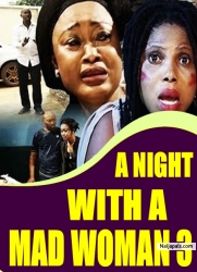 A NIGHT WITH A MAD WOMAN 3