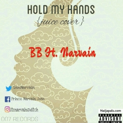Hold My Hands (Juice Cover) by Bb feat. Narvain