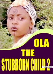OLA THE STUBBORN CHILD 2