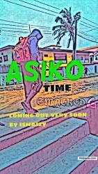 Asiko(time) by Ismaizy
