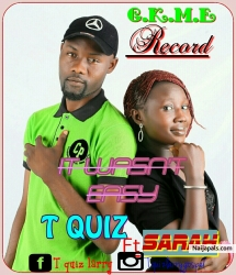 it wasn&#039 t easy by T quiz ft Sarah
