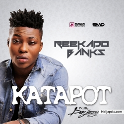 Katapot (Prod. Don Jazzy) by Reekado Banks