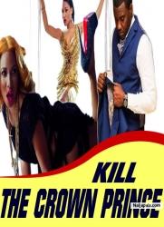 KILL THE CROWN PRINCE