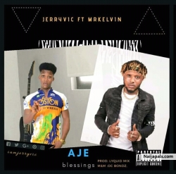 AJE blessings by Jerryvic ft Mrkelvin