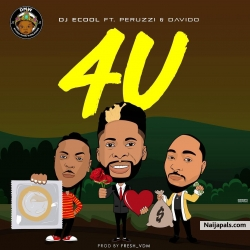 4U by DJ ECool feat Peruzzi x Davido
