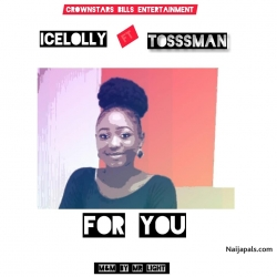 For You by Icelloly ft Tossman