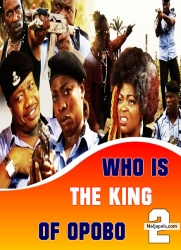 WHO IS THE KING OF OPOBO 2