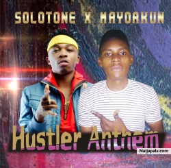 Hustler Anthem by Solotone Ft Mayorkun