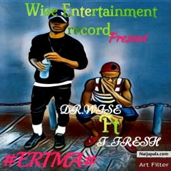 Erima by Dr.wise ft T_Fresh