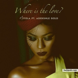 Where Is The Love by Niyola ft. Adekunle Gold