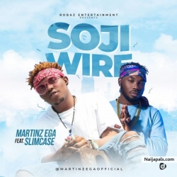 Soji Wire by Martinz Ega Featuring Slimcase