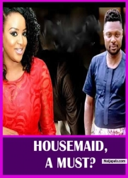 HOUSEMAID,A MUST?