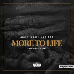 More To Life by SDC x Ladipoe x Ikon