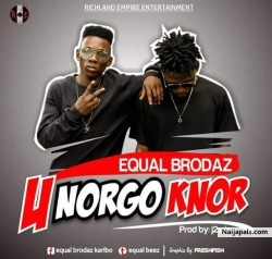 u nor go nor by Equal brodaz