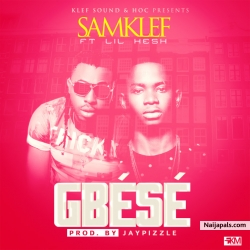 Gbese by Samklef ft. Lil Kesh