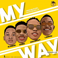 my way by Izzybrown Ft Sleekie X Ehizy X Leeroy