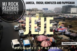 Jeje by MJrock All-stars Ft. Pappisman_Frosh_Konfuzed_Jameca