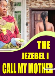 THE JEZEBEL I CALL MY MOTHER