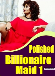 Polished Billionaire Maid 1