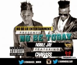 No Be Today by Noble Jay x Charass
