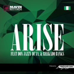 Arise by Mavins ft.  Don Jazzy, Reekado Banks, Di'Ja
