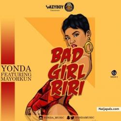 Bad Girl Riri by Yonda ft Mayorkun