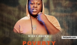 Poverty No Be Cream by Wizzy Brown