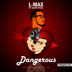 Dangerous by L-max_Ft_Slim Thug