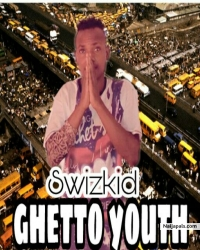 Ghetto youth by Swizkid