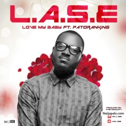 Love My Baby by L.A.S.E ft. Patoranking