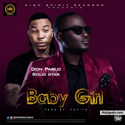Baby Girl by Don Pablo Ft. Solidstar (Prod. Popito)