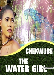CHEKWUBE THE WATER GIRL