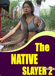 THE NATIVE SLAYER 2