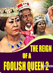 THE REIGN OF A FOOLISH QUEEN 2