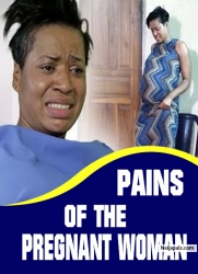 PAINS OF THE PREGNANT WOMAN