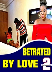 Betrayed By Love 2