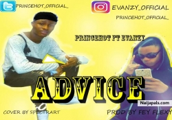 Princehot advice ft Evanzy by Princehot