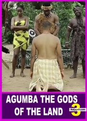 AGUMBA THE GODS OF THE LAND 3