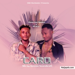 Caro ft 4Face Prod by Everyoungzy by Reechie Banks