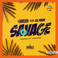 Savage by DJ Worldwide ft. Lil kesh & Young John