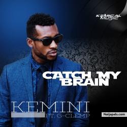 Catch My Brain ft. G-Clemp by Kemini