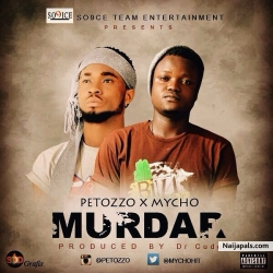 MURDAR by SO9ICE ENTERTAINMENT FT PETOZZO x MYCHO