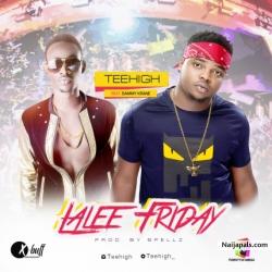 LaLee Friday by Teehigh ft Dammy Krane