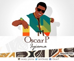 Iyioma by Oscar P – (Prod. By Dtec Beat)