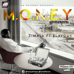 M.O.N.E.Y by Timaya – ft. Flavour