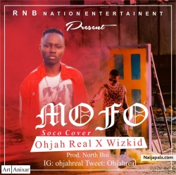 Ohjah Real X Wizkid - Mofo (Soco Cover) by Ohjah Real