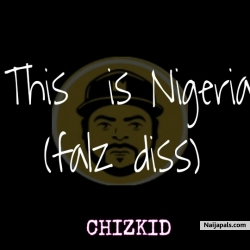 This is Nigeria (Falz diss) by Chizkid
