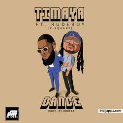 Dance by Timaya Ft. Rudeboy (P-Square)